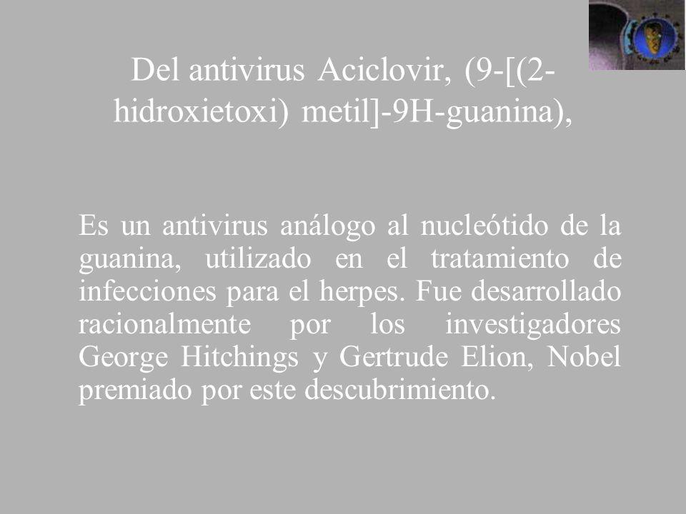 Del antivirus Aciclovir, (9-[(2-hidroxietoxi) metil]-9H-guanina),